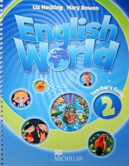 Bowen M., Hocking L. English World 2. Teacher's Book (with webcode) bowen m english world 4 pupil s book