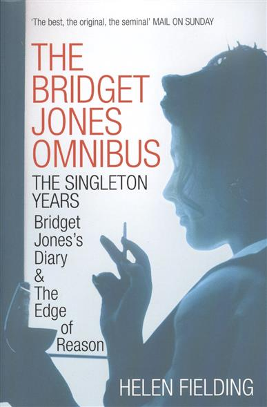 Fielding H. The Bridget Jones Omnibus: The Singleton Years helen fielding bridget jones the edge of reason pre intermediate level