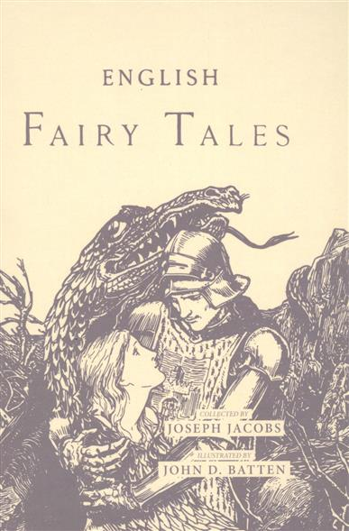 Jacobs J. English Fairy Tales jacobs j english fairy tales сборник на английском языке