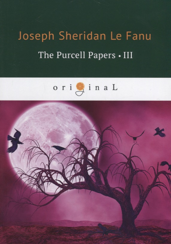 Le Fanu J. The Purcell Papers lll joseph thomas le fanu guy deverell 1 гай деверелл 1 на английском языке