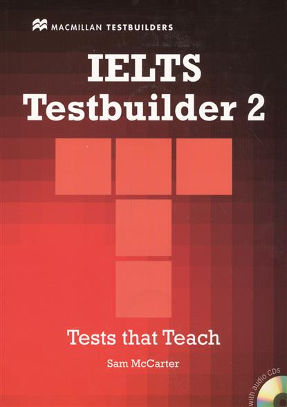McCarter S. IELTS Testbuilder 2. Tests that Teach (+2CD) kid s box levels 1 2 tests cd rom and audio cd