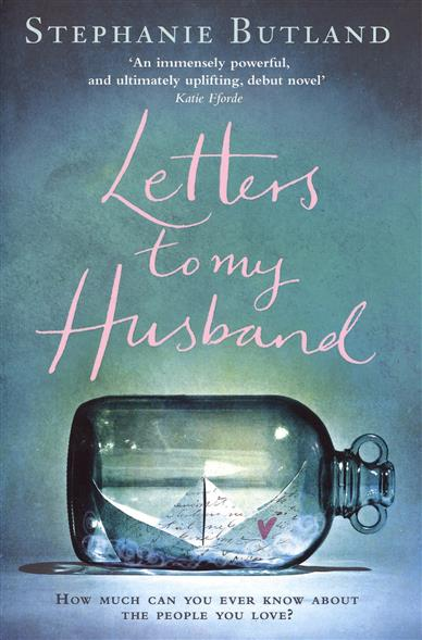 Butland S. Letters to my Husband butland s letters to my husband