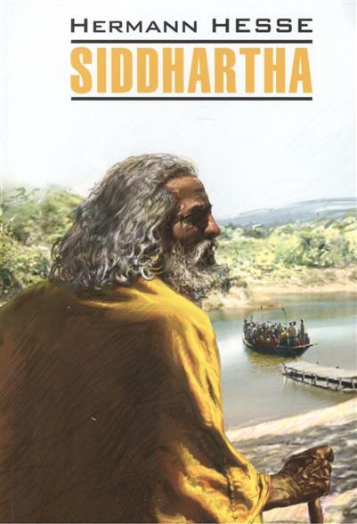 Сиддхартха / Siddhartha. Книга для чтения на немецком языке