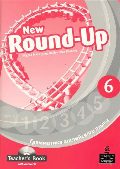 Evans V., Dooley J. Round-Up New English Грамматика англ. яз. 6 TBk evans v new round up 2 teacher's book грамматика английского языка russian edition with audio cd 3 edition
