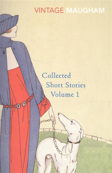 Maugham W. Collected Short Stories: Volume 1 roald dahl the complete short stories volume 1 1944 1953