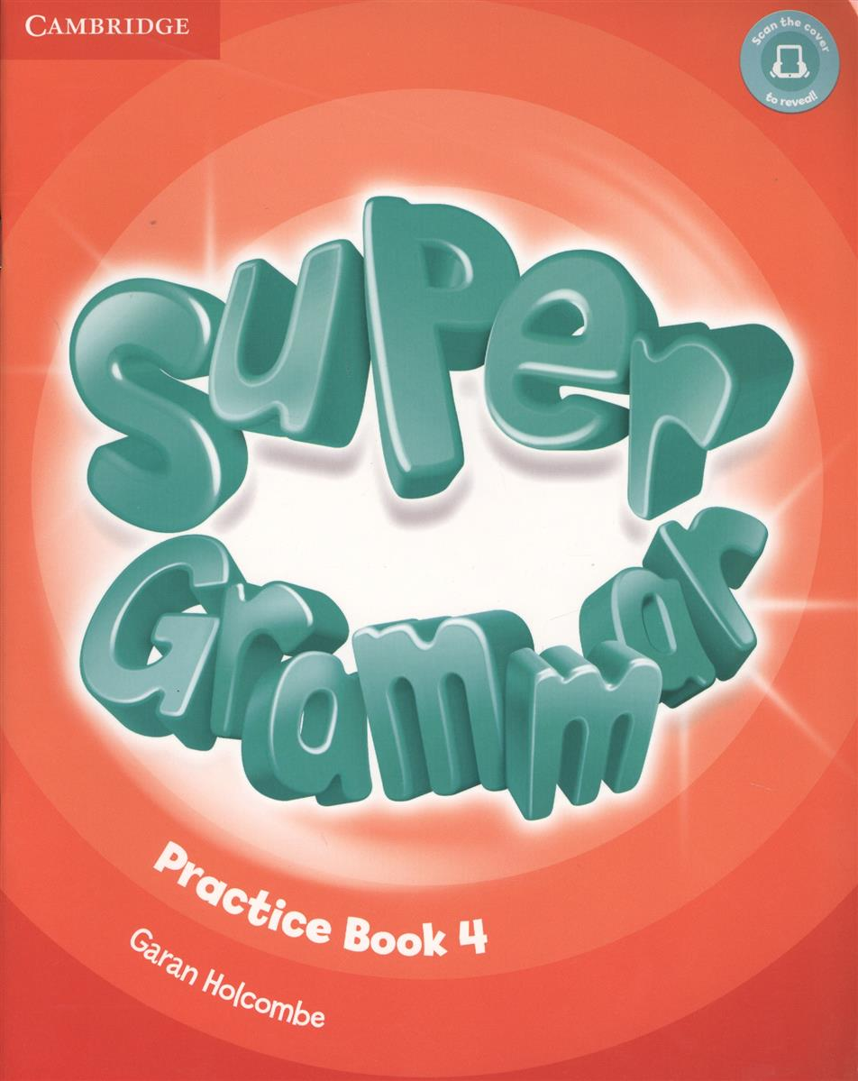 Holcombe G. Super Grammar. Practice Book. Level 4 (книга на английском языке) super grammar practice book level 3