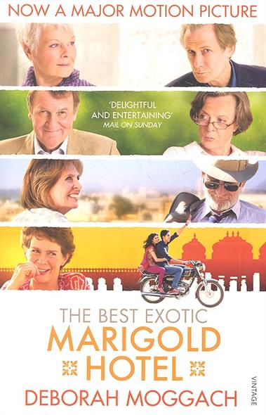 Moggach D. The Best Exotic Marigold Hotel the best exotic marigold hotel