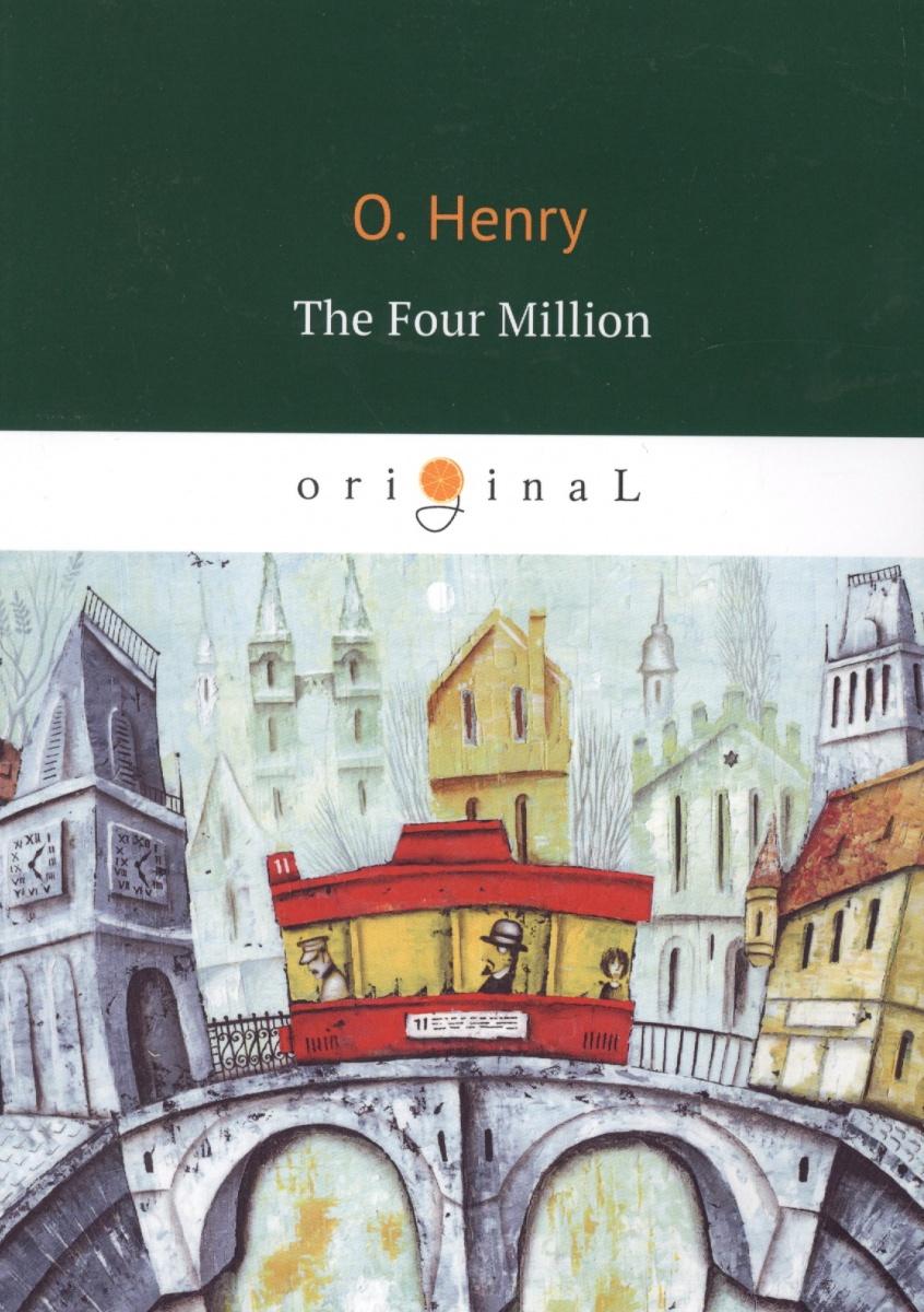 Henry O. The Four Million o henry prize stories 2015