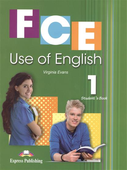 Evans V. FCE Use of English 1. Student's Book evans v obee b fce for schools practice tests 2 student s book