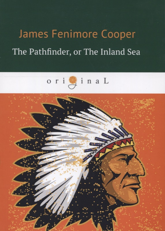 Cooper J. The Pathfinder, or The Inland Sea j f cooper the oak openings or the bee hunter