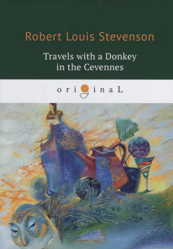 Stevenson R. Travels with a Donkey in the Cevennes