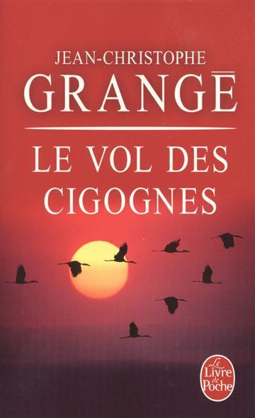 Grange J.-C. Le vol des cigognes grange j c le vol des cigognes