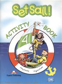 Dooley J., Evans V. Set Sail! 4. Activity Book set sail 1 activity book рабочая тетрадь