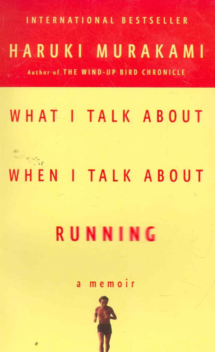 Murakami H. What I Talk About When I Talk About Running ISBN: 9780307473394 murakami h after dark