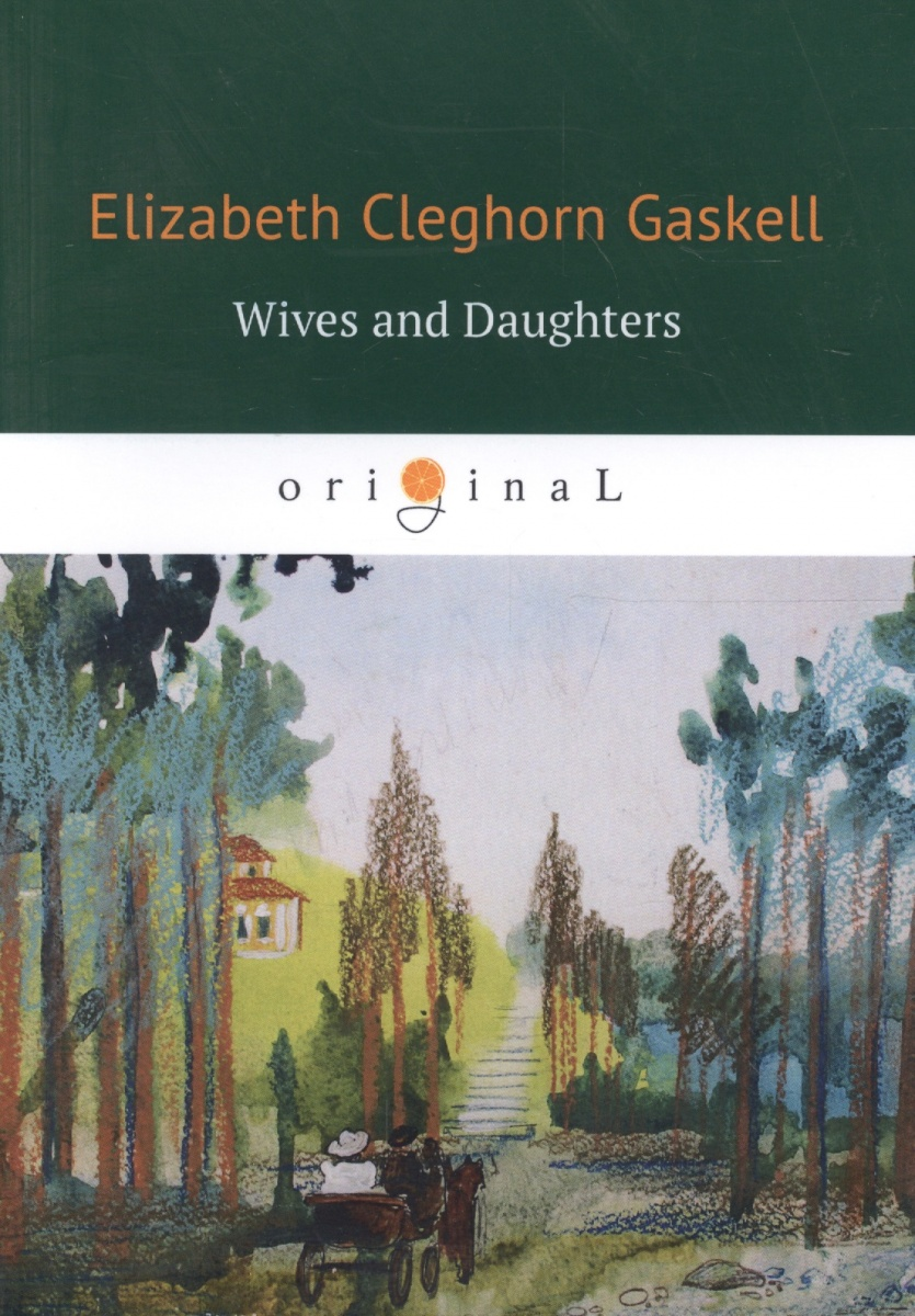 Gaskell E. Wives and Daughters good wives