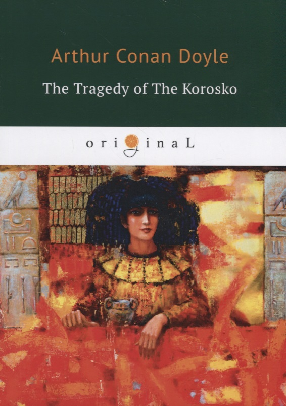 Doyle A. The Tragedy of The Korosko