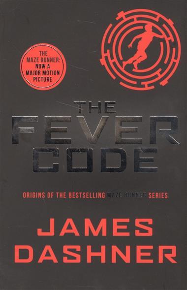 Dashner J. The Fever Code the fever code