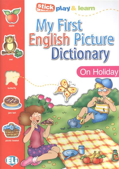 My First English Picture Dictionary. On Holiday / PICT. Dictionnaire (A1) / Stick play & learn my first english picture dictionary the town pict dictionnaire a1 stick play