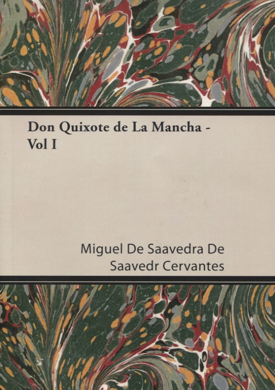 Cervantes M. Don Quixote de La Mancha - Vol I cervantes m don quixote de la mancha vol ii isbn 978 1 4067 9173 0