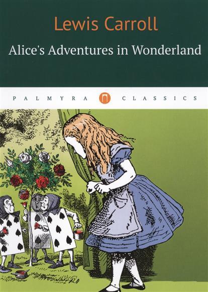 Carrol L. Alices Adventures in Wonderland carroll lewis alices adventures in wonderland the little folks edition