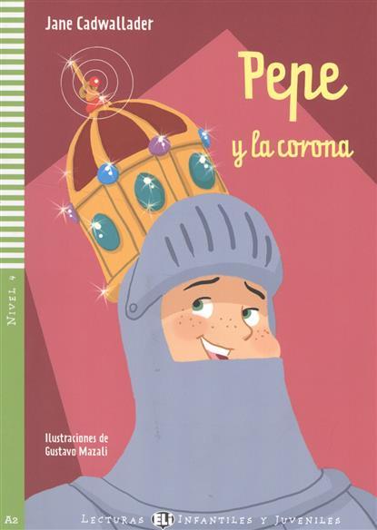 Cadwallader J. Pepe y la corona. Nivel 4 (+CD)