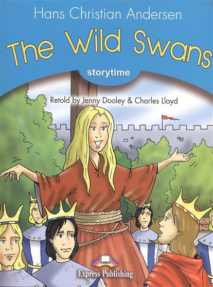 Andersen H. The Wild Swans. Stage 1. Pupil's Book the four swans