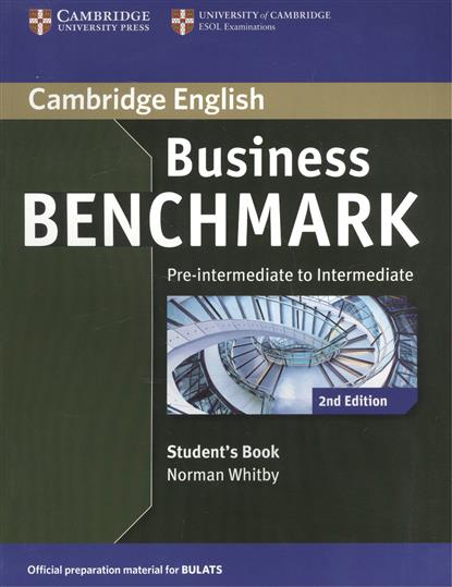 Whitby N. Business Benchmark 2nd Edition Pre-Inttrmediate to Intermediate BULATS. Student`s Book ISBN: 9781107697812 international express intermediate student s book with pocket book