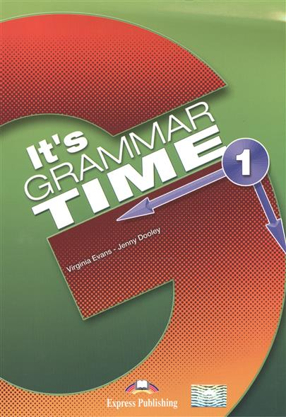 Evans V., Dooley J. It's Grammar Time 1. Student's Book dooley j evans v fairyland 2 activity book рабочая тетрадь