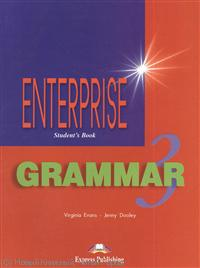 Evans V., Dooley J. Enterprise 3. Grammar. Student`s Book ISBN: 9781903128770 цена