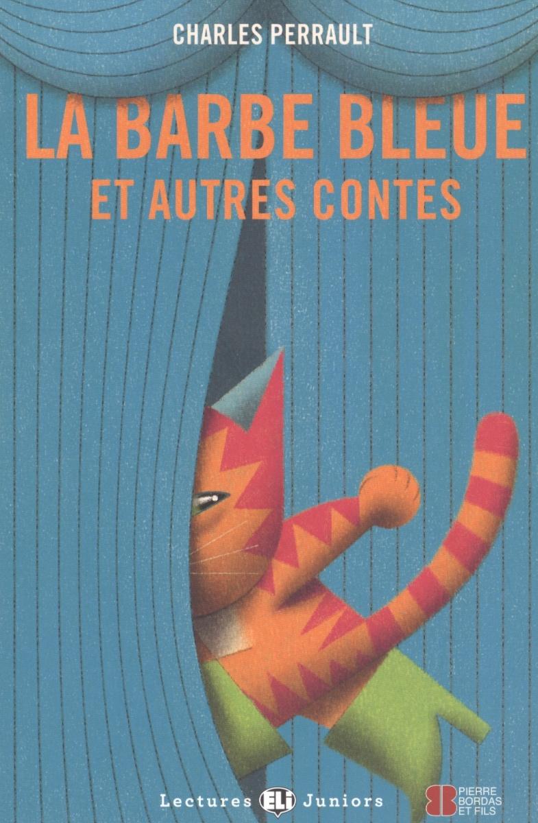 Perrault Ch. La Barbe Bleue et autres contes Niveau 1 (+CD) charles perrault kuldjuustega kaunitar