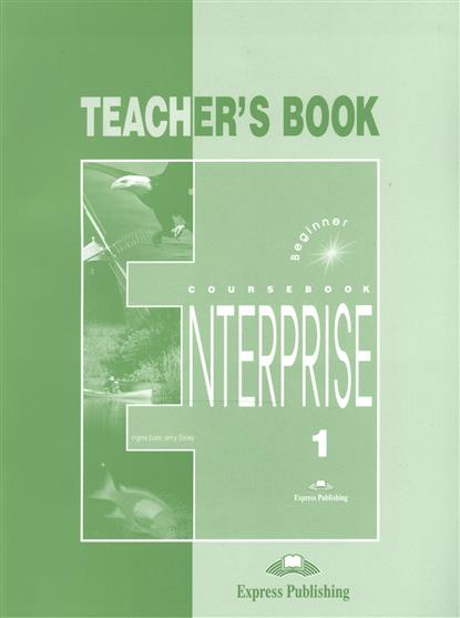 Evans V., Dooley J. Enterprise 1. Teahcer's Book. Beginner virginia evans jenny dooley enterprise plus pre intermediate my language portfolio