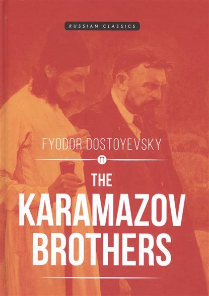 Dostoyevsky F. The Karamazov Brothers dostoevskyf the brothers karamazov