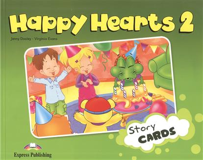 Dooley J., Evans V. Happy Hearts 2. Story Cards. Сюжетные картинки к учебнику evans v dooley j happy hearts starter picture flashcards
