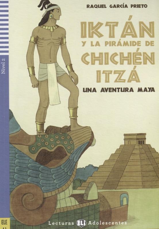 Prieto R.G. Iktan y la piramide de Chichen Itza. Nivel 2 (Учебник на испанском языке) (+CD) nuevo prisma nivel c1 libro de ejercicios cd