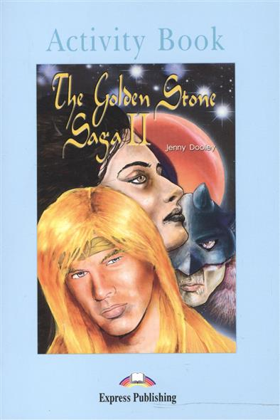 Dooley J. The Golden Stone Saga II. Activity Book. Рабочая тетрадь dooley j kerr a the ant