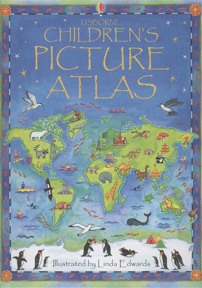 Brocklehurst R. Usborne Children`s Picture Atlas big picture atlas