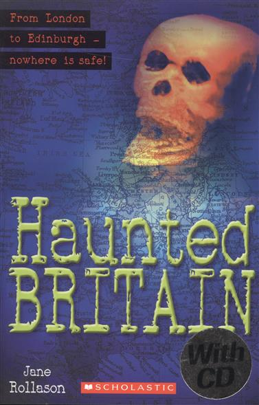 Rollason J. Haunted Britain. Level 1 (+CD) rollason j the imitation game level 3 with online resources