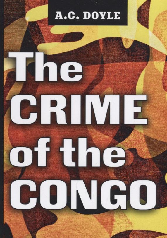 Doyle A. The Crime of the Congo doyle a the poison belt