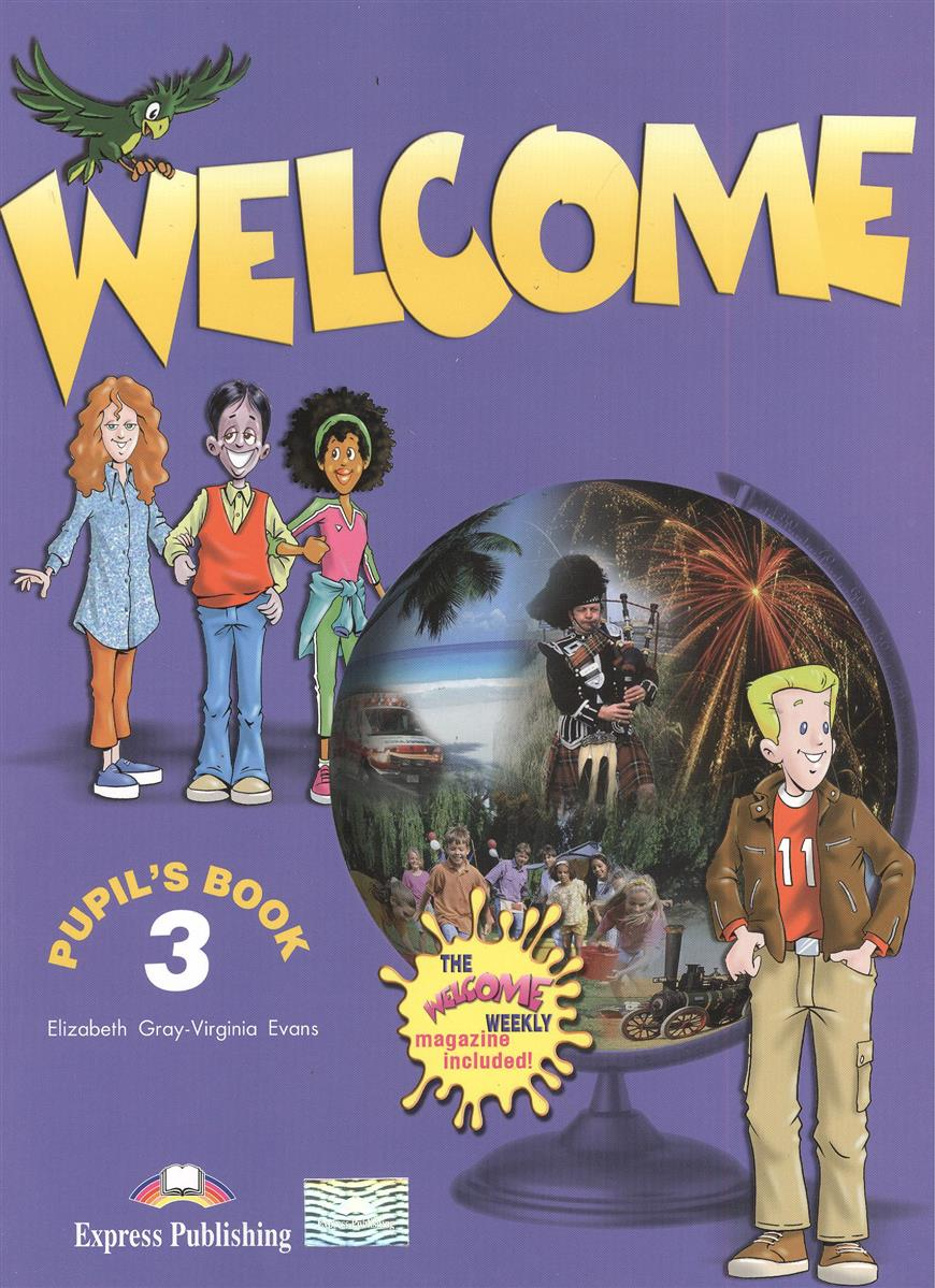 Gray E., Evans V. Welcome 3. Pupil`s Book super safari 2 pupil s book dvd r
