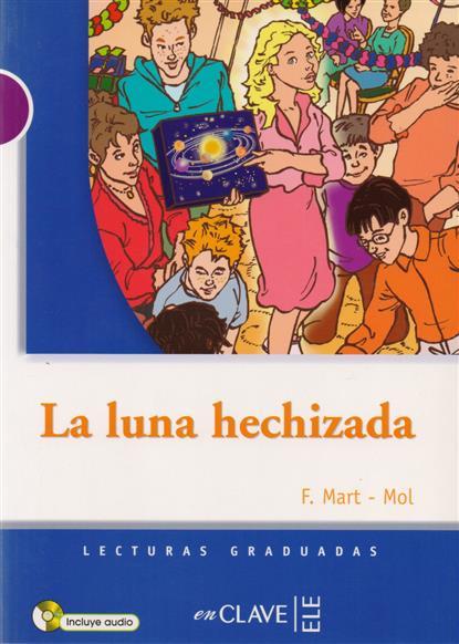 Mart-Mol F. La Luna hechizada. Nivel 1 (+CD)
