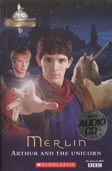 Merlin. Arthur and The Unicorn. Level 1 (+CD)