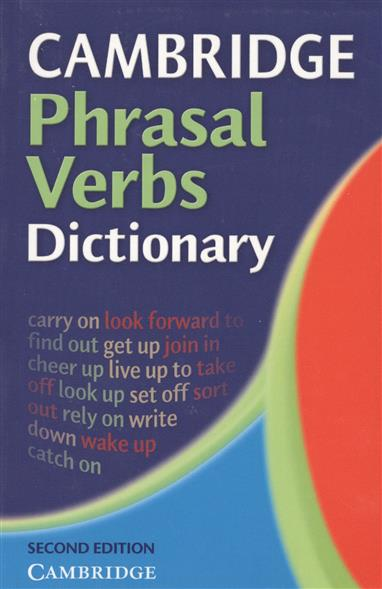 Cambridge Phrasal Verbs. Dictionary цена и фото