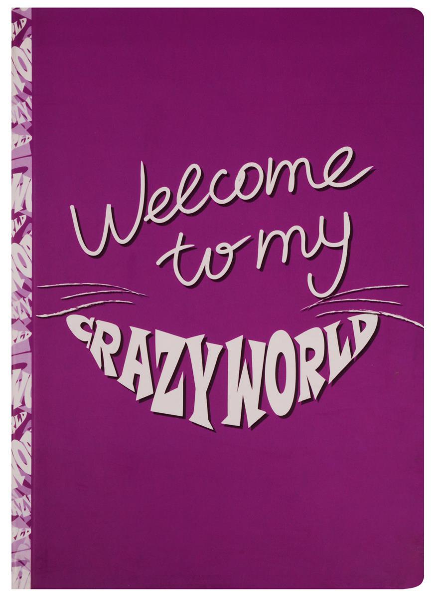 "Блокнот ""Welcome to my CrazyWorld"""