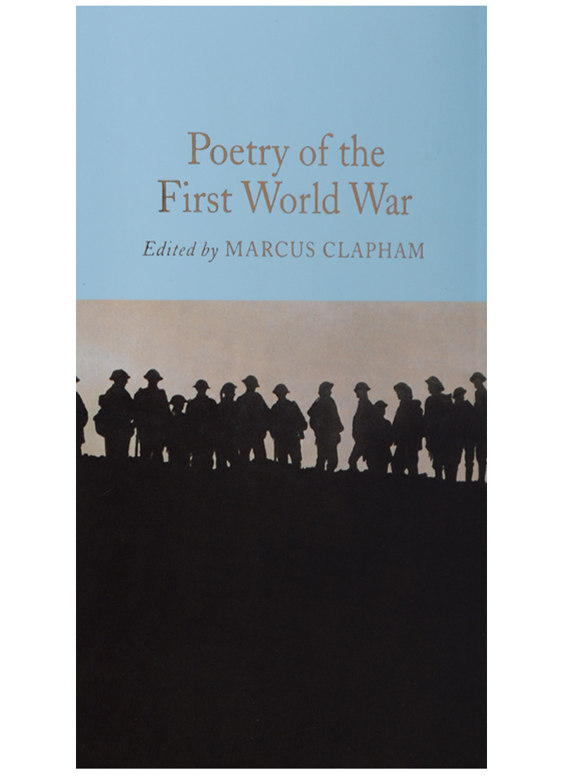 Clapham M. (ред.) Poetry of the First World War ISBN: 9781509843206 poetry of the first world war