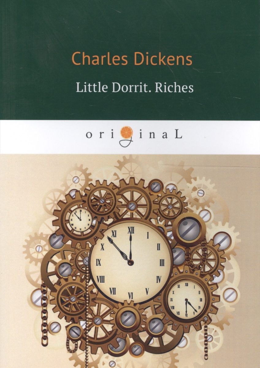 Dickens C. Little Dorrit. Riches. Book The Second ISBN: 9785521060689 dickens c a christmas carol книга для чтения