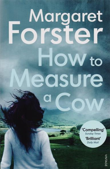 Forster M. How to Measure a Cow complete how to be a gardener