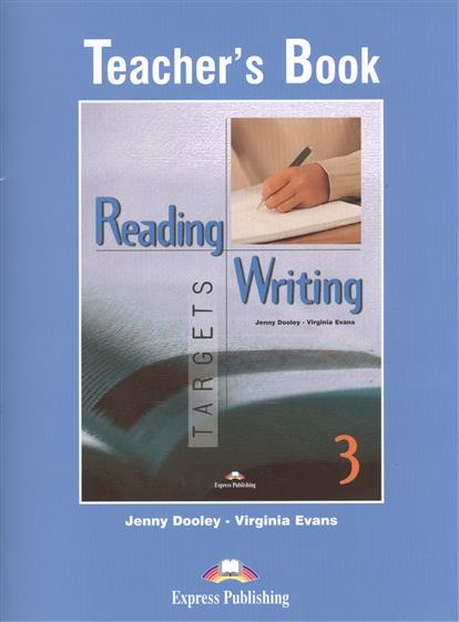 Dooley J., Evans V. Reading & Writing Targets 3. Teacher's Book dooley j evans v fairyland 2 activity book рабочая тетрадь