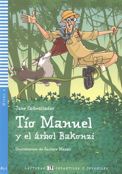 Tio Manuel y el arbol Bakonzi. Nivel 3 от Читай-город
