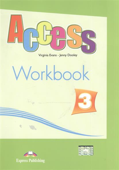 Evans V., Dooley J. Access 3. Workbook. Рабочая тетрадь evans v upstream c1 advanced workbook revised рабочая тетрадь