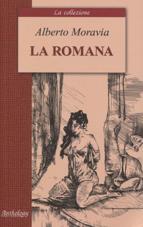 Moravia A. La Romana/Римлянка: книга для чтения на итальянском языке alberto moravia la romana